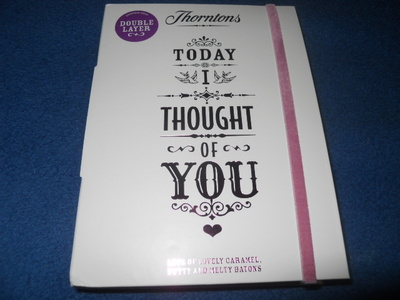 Thorntons, chocolate, today I thought of you